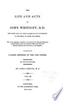 An Appendix To The Life And Acts Of John Whitgift DD Containing Records Letters And Other Original Writings Referred To In The Foregoing History The Numbers And Titles Of The Records Letters And Other Original Writings Exemplified In The Appendix With The