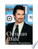 Celebrity Biographies   The Amazing Life of Christian Bale   Famous Actors