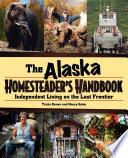 Alaska Homesteader s Handbook