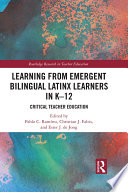 Learning from Emergent Bilingual Latinx Learners in K 12