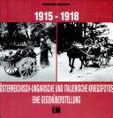 1915 - 1918 : österreichisch-ungarische und italienische Kriegsfotos