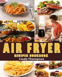 Air Fryer Recipes Cookbook