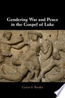 Gendering War And Peace In The Gospel Of Luke