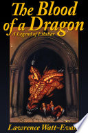 The Blood Of A Dragon : wizardry--and no magic at all. he dreamed...