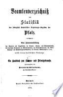 Beamtenverzeichniß und Statistik des Königlich Bayerischen Regierungsbezirkes der Pfalz