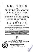 Lettres    M  W  Melmoth  sur l   tat politique  civil et naturel de la Suisse  Traduites de l anglois