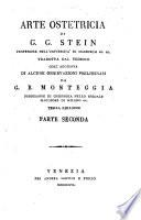 Arte Ostetricia Di G. G. Stein ... Tradotta Dal Tedesco Coll' Aggiunta Di Alcune Osservazioni Preliminari Da G. B. Monteggia