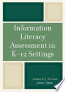 Information Literacy Assessment in K 12 Settings