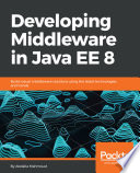 Developing Middleware In Java Ee 8