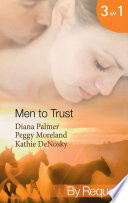 Men to Trust: Boss Man / The Last Good Man in Texas / Lonetree Ranchers: Brant (Mills & Boon By Request)