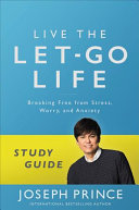 Live the Let Go Life Study Guide