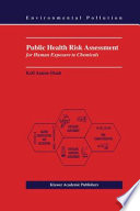 Public Health Risk Assessment for Human Exposure to Chemicals