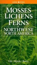 Mosses  Lichens   Ferns of Northwest North America