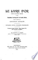 Le Livre D or  The Golden Book  of the Canadian Contingents in South Africa