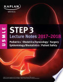 USMLE Step 3 Lecture Notes 2017 2018  Pediatrics  Obstetrics Gynecology  Surgery  Epidemiology Biostatistics  Patient Safety
