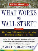 What Works on Wall Street  Fourth Edition  The Classic Guide to the Best Performing Investment Strategies of All Time