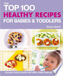 The Top 100 Healthy Recipes for Babies   Toddlers