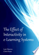 The Effect of Interactivity in e Learning Systems