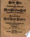 Kunst-Rede des Durchleuchtigsten Fürsten und Herrn, Herrn Christian Ernst Marggrafens zu Brandenburg, etc. Von Fürstlichen Wohl-Regir-Künsten
