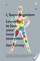 I Superorganism