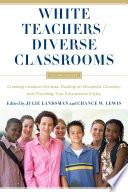 White Teachers   Diverse Classrooms