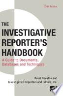 Investigative Reporter s Handbook