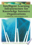 Intelligent Learning Infrastructure For Knowledge Intensive Organizations