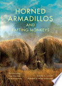 Horned Armadillos and Rafting Monkeys