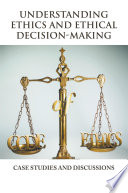 Understanding Ethics And Ethical Decision Making