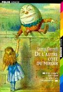 Ce qu'Alice trouva de l'autre côté du miroir Brouille C Est Ainsi Qu Alice Plonge A Travers Le