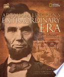 Abraham Lincoln s Extraordinary Era