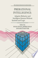 Prerational Intelligence  Adaptive Behavior and Intelligent Systems Without Symbols and Logic   Volume 1  Volume 2 Prerational Intelligence  Interdisciplinary Perspectives on the Behavior of Natural and Artificial Systems