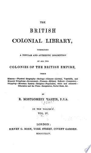 The British Colonial Library: West Indies: comprising Jamacia, Honduras, Trinidad, Tobago, Grenada, the Bahamas, and the Virgin isles. 1836