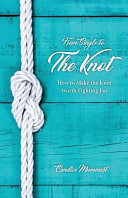 From Single to the Knot  How to Make the Knot Worth Fighting for
