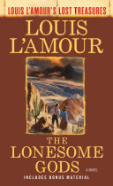 The Lonesome Gods (Louis L'Amour's Lost Treasures) Book