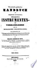 Theoretisch praktisches Handbuch der allgemeinen und besondern chirurgischen Instrumenten  und Verbandlehre oder der mechanischen Heilmittellehre
