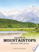 Valleys to Mountaintops