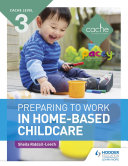 CACHE Level 3 Preparing to Work in Home based Childcare