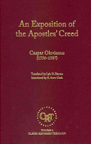 An Exposition of the Apostles  Creed  Or  The Articles of the Faith  in which the Main Points of the Gracious Eternal Covenant Between God and Believers are Briefly and Clearly Treated
