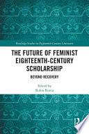 The Future of Feminist Eighteenth-Century Scholarship