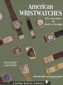 American Wristwatches : early years of the 20th century to...