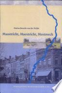 Maastricht, Maestricht, Mestreech