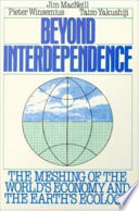Beyond Interdependence   The Meshing of the World s Economy and the Earth s Ecology