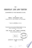 The Christian life and virtues considered in the religious state  tr  by abbot Burder Book PDF