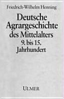 Deutsche Agrargeschichte des Mittelalters, 9. bis 15. Jahrhundert