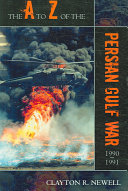 The A to Z of the Persian Gulf War  1990 1991