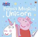 Peppa Pig  Peppa s Magical Unicorn
