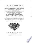 Delle monete e dell  instituzione delle zecche d Italia  dell  antico  e presente sistema d  esse  e del loro intrinseco valore  e rapporto con la presente moneta