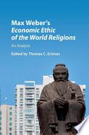 Max Weber s Economic Ethic of the World Religions