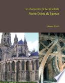 Les charpentes de la cathédrale Notre-Dame de Bayeux